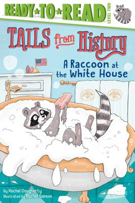 A Raccoon at the White House (Tails from History) Cover Image