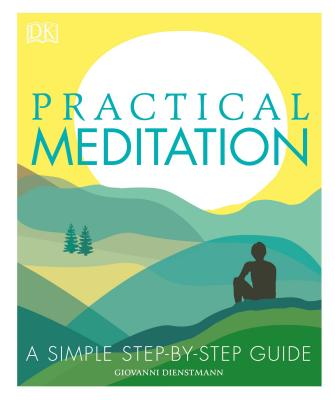 Practical Meditation: A Simple Step-by-Step Guide Cover Image