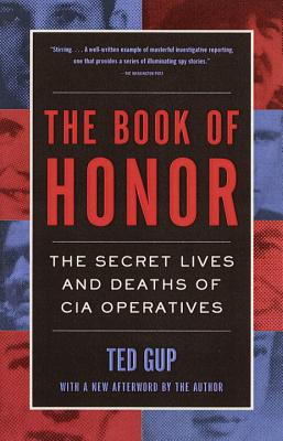 The Book of Honor: The Secret Lives and Deaths of CIA Operatives Cover Image