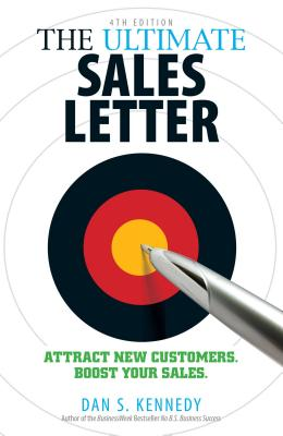 The Ultimate Sales Letter, 4th Edition: Attract New Customers. Boost your Sales. Cover Image