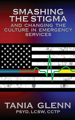 Smashing the Stigma and Changing the Culture in Emergency Services Cover Image