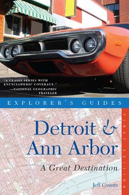 Explorer's Guide Detroit & Ann Arbor: A Great Destination (Explorer's Great Destinations) Cover Image