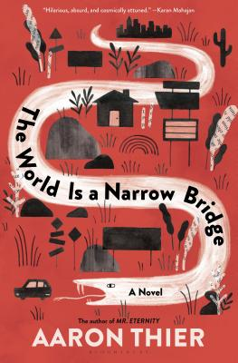Signed copies of The World is a Narrow Bridge by Aaron Thier