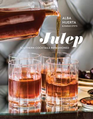 Julep: Southern Cocktails Refashioned [A Recipe Book] Cover Image
