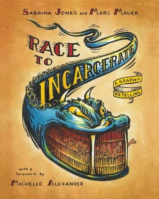 Race to Incarcerate: A Graphic Retelling Cover Image