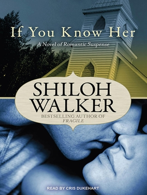 If You Know Her: A Novel of Romantic Suspense Cover Image
