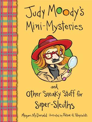 Judy Moody's Mini-Mysteries and Other Sneaky Stuff for Super-Sleuths Cover Image