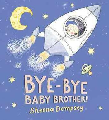 Bye-Bye Baby Brother! Cover