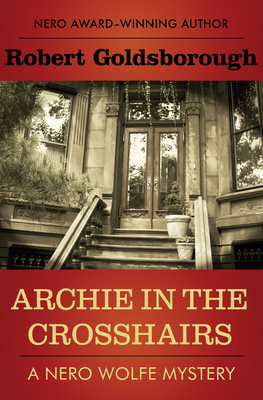 Archie in the Crosshairs (Nero Wolfe Mysteries #10) Cover Image