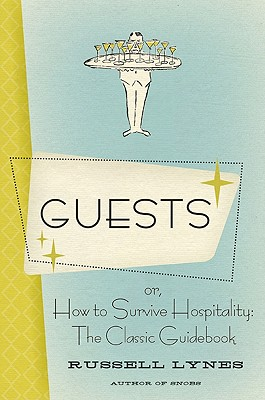 Guests: Or, How to Survive Hospitality: The Classic Guidebook Cover Image