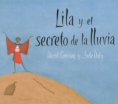 Lila y el Secreto de la Lluvia = Lila and the Secret of Rain Cover Image