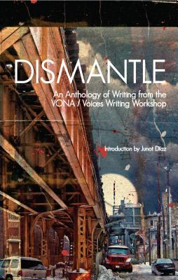 Dismantle: An Anthology of Writing from the VONA/Voices Writing Workshop Cover Image