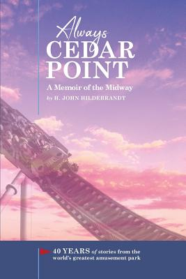 Always Cedar Point: A Memoir of the Midway Cover Image
