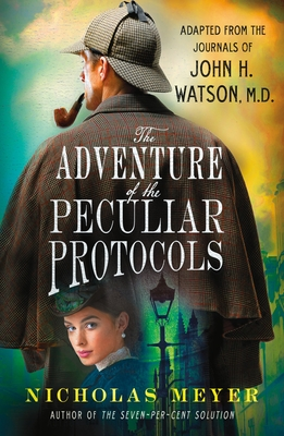 The Adventure of the Peculiar Protocols: Adapted from the Journals of John H. Watson, M.D. Cover Image