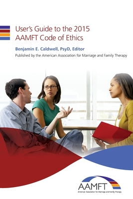 User's Guide to the 2015 AAMFT Code of Ethics Cover Image