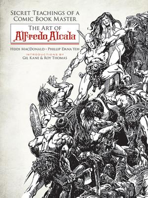 Secret Teachings of a Comic Book Master: The Art of Alfredo Alcala Cover Image
