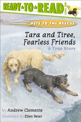 Tara and Tiree, Fearless Friends: A True Story (Pets to the Rescue) Cover Image