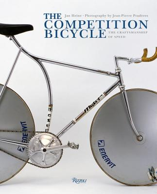 The Competition Bicycle: The Craftsmanship of Speed Cover Image