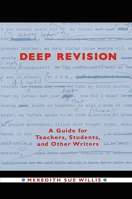 Deep Revision: A Guide for Teachers, Students, and Other Writers Cover Image