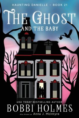 The Ghost and the Baby (Haunting Danielle #21) Cover Image