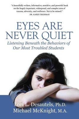 Eyes Are Never Quiet: Listening Beneath the Behaviors of Our Most Troubled Students Cover Image