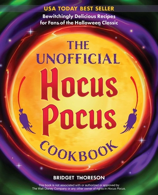 The Unofficial Hocus Pocus Cookbook: Bewitchingly Delicious Recipes for Fans of the Halloween Classic Cover Image