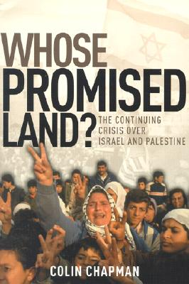 Whose Promised Land?: The Continuing Crisis Over Israel and Palestine Cover Image