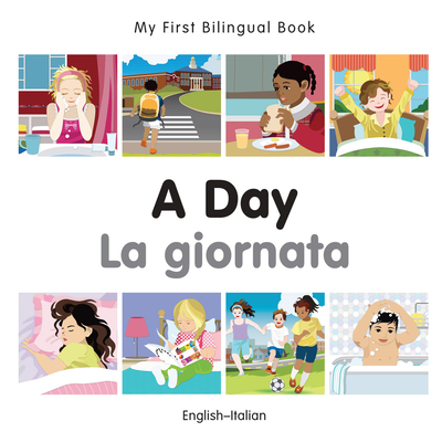 My First Bilingual Book–A Day (English–Italian) Cover Image