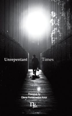 Unrepentant Times: Short stories by mexican authors Cover Image