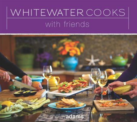 Whitewater Cooks with Friends (Whitewatercooks #4) Cover Image
