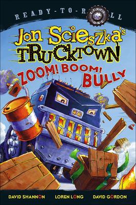 Cover for Zoom! Boom! Bully (Jon Scieszka's Trucktown (Pb))
