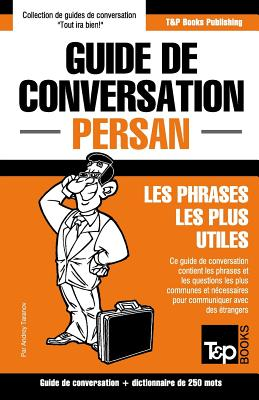 Guide de conversation Français-Persan et mini dictionnaire de 250 mots (French Collection #228) Cover Image