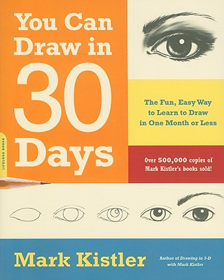 You Can Draw in 30 Days: The Fun, Easy Way to Learn to Draw in One Month or Less Cover Image
