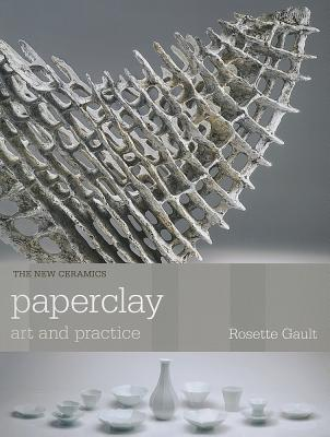 Paperclay: Art and Practice (New Ceramics) Cover Image