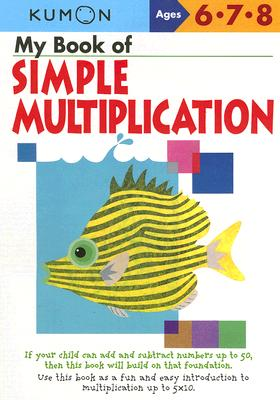 My Book of Simple Mulitiplication (Kumon Workbooks) Cover Image