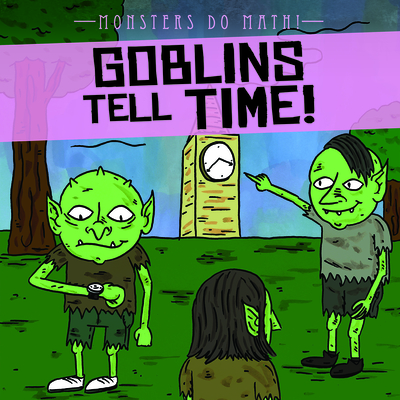 Goblins Tell Time! Cover Image