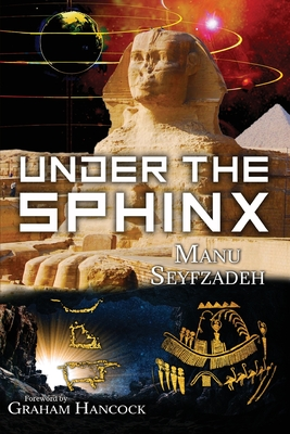 Under the Sphinx: the Search for the Hieroglyphic Key to the Real Hall of Records. Cover Image