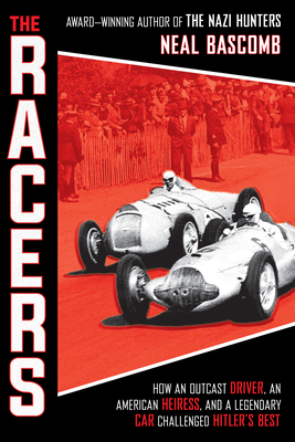 The Racers: How an Outcast Driver, an American Heiress, and a Legendary Car Challenged Hitler's Best (Scholastic Focus) Cover Image