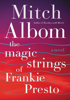 The Magic Strings of Frankie Presto: A Novel Cover Image