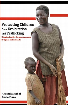 Protecting Children from Exploitation and Trafficking: Using the Positive Deviance Approach in Uganda and Indonesia Cover Image