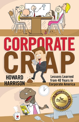 Corporate Crap: Lessons Learned from 40 Years in Corporate America Cover Image