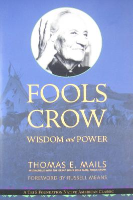 Fools Crow: Wisdom and Power (Indigenous Wisdom Classics) Cover Image