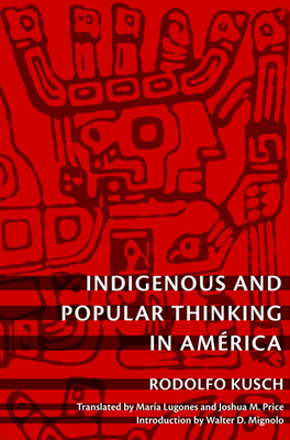Indigenous and Popular Thinking in América (Latin America Otherwise: Languages) Cover Image