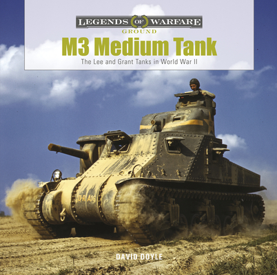 M3 Medium Tank: The Lee and Grant Tanks in World War II (Legends of Warfare: Ground #24) Cover Image