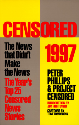 Censored 1997: The Year's Top 25 Censored Stories Cover Image