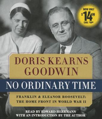 No Ordinary Time: Franklin and Eleanor Roosevelt, The Home Front in World War II Cover Image