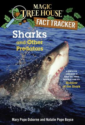 Sharks and Other Predators: A Nonfiction Companion to Magic Tree House Merlin Mission #25: Shadow of the Shark (Magic Tree House (R) Fact Tracker #32) Cover Image