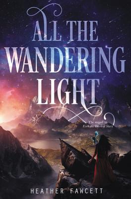 All the Wandering Light (Even the Darkest Stars #2) Cover Image