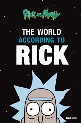 The World According to Rick (A Rick and Morty Book) Cover Image