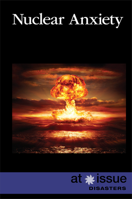 Nuclear Anxiety (At Issue) Cover Image